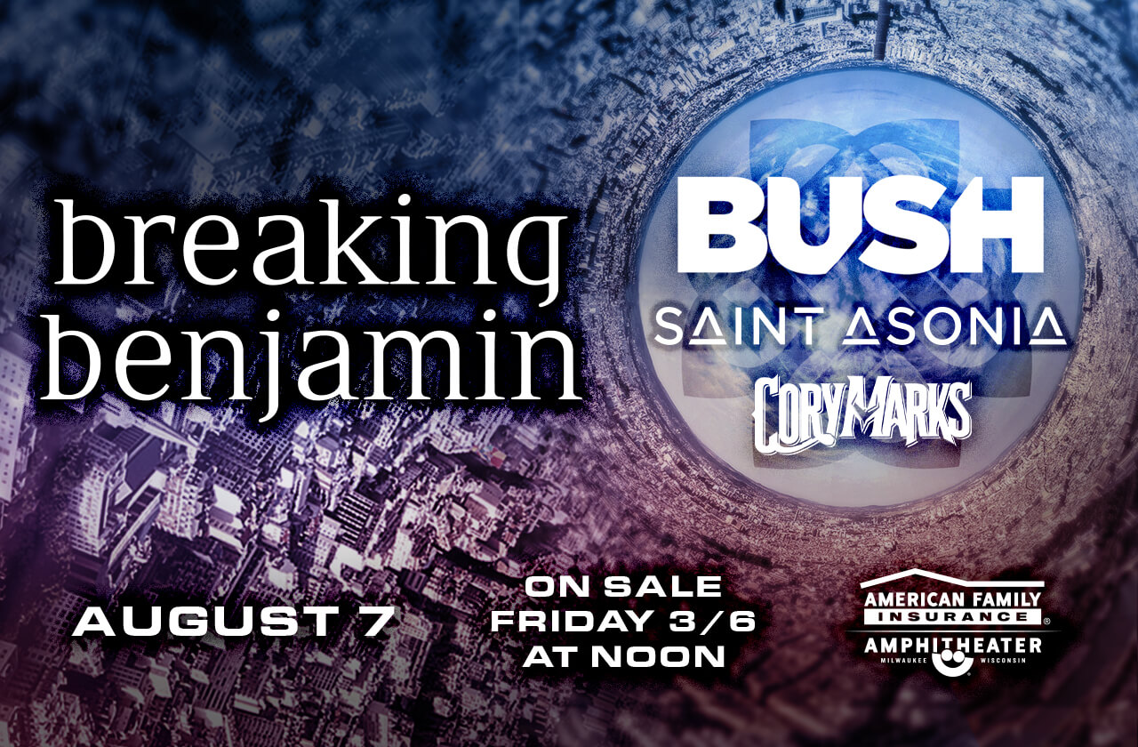 Breaking Benjamin special guest opener BUSH as well as Saint Asonia and Cory Marks