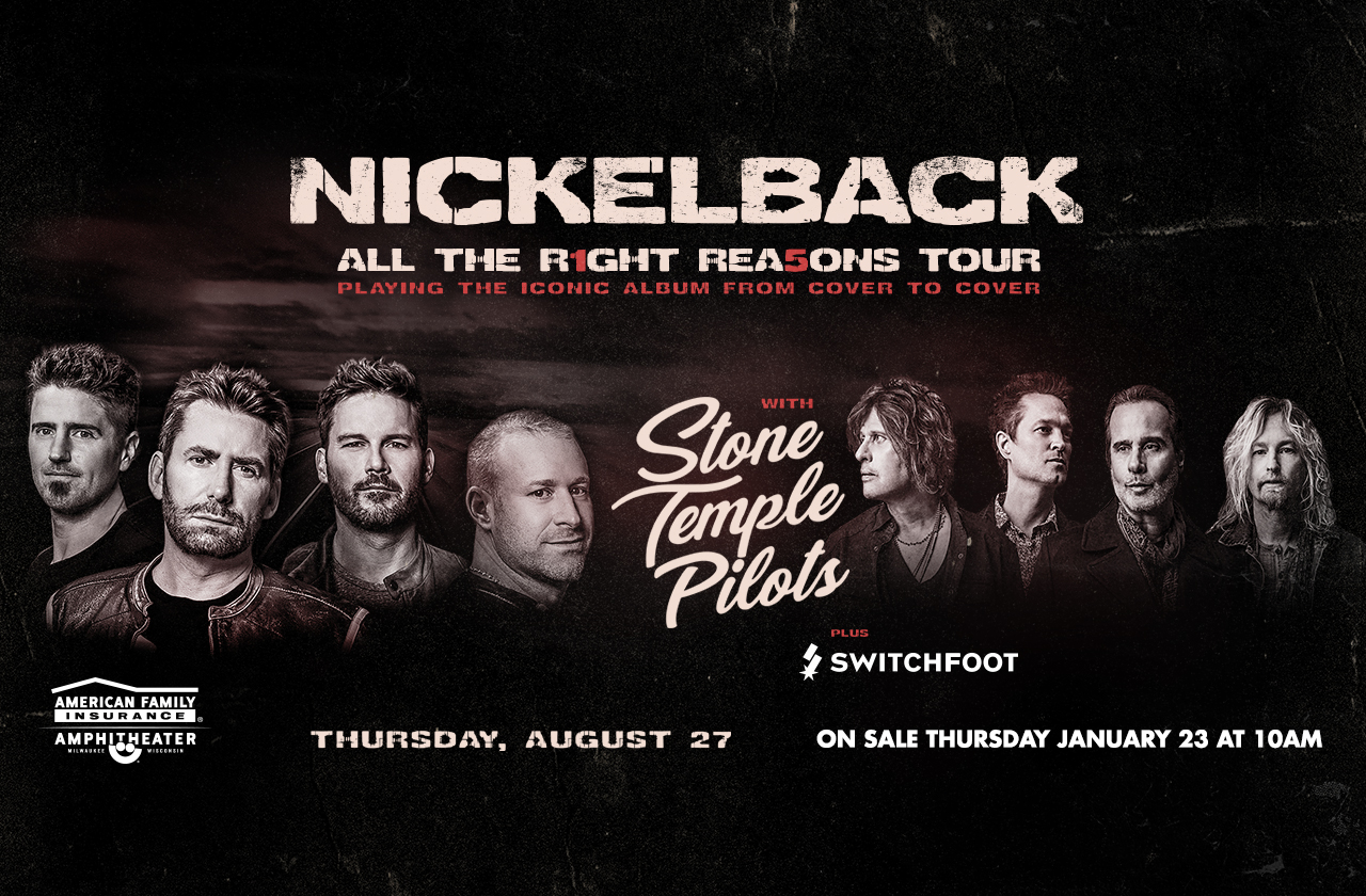 Nickelback with Special Guests Stone Temple Pilots & Switchfoot
